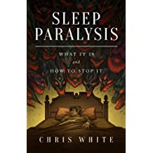 Sleep Paralysis: What It Is and How To Stop It