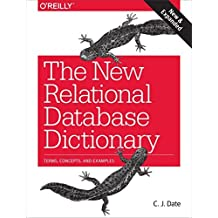 The New Relational Database Dictionary: Terms, Concepts, and Examples by C. J. Date (2015-12-31)