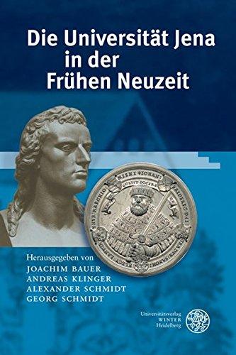 Die Universität Jena in der Frühen Neuzeit (1558-1858)