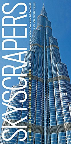 Skyscrapers: A History of the World's Most Extraordinary Buildings - Revised and Updated