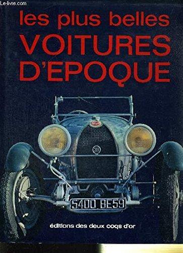 Les plus belles voitures d'epoque par Rogliatti G.