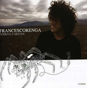 Francesco Renga -  Ferro e cartone