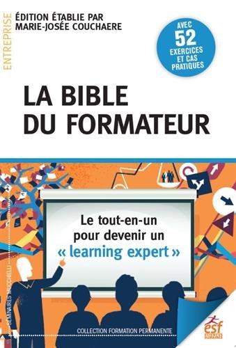 La bible du formateur : Le tout-en-un pour devenir un