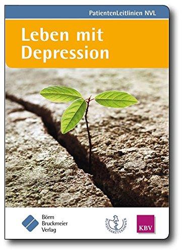 Leben mit Depressionen: (zur Nationalen VersorgungsLeitlinie Unipolare Depression) (NVL-PatientenLeitlinien)