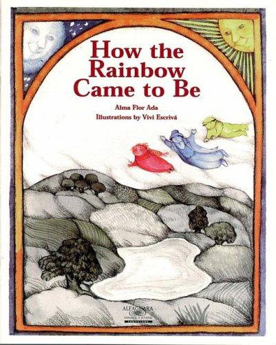 How the Rainbow Came to Be (Stories the Year'Round) por Alma Flor Ada