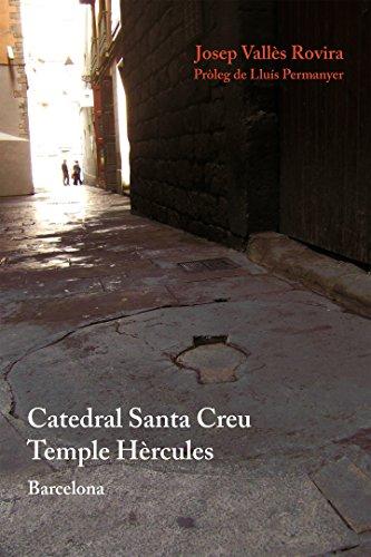 Descargar Libro Libro Catedral Santa Creu Temple Hèrcules (Documenta) de Josep Vallès Rovira