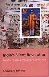 India's Silent Revolution: The Rise of the Lower Castes