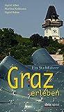 Graz erleben: Ein Stadtführer