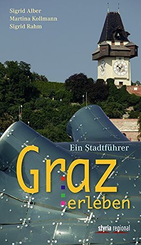 Preisvergleich Produktbild Graz erleben: Ein Stadtführer