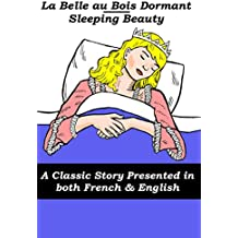 La Belle au Bois Dormant - Sleeping Beauty (Stories in French and English Book 3) (English Edition)
