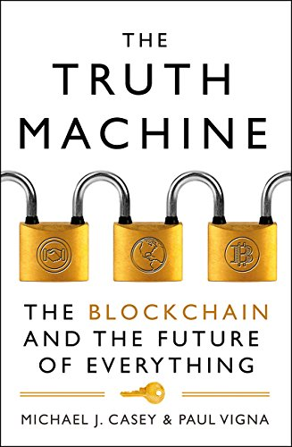 The Truth Machine: The Blockchain and the Future of Everything par Michael J. Casey