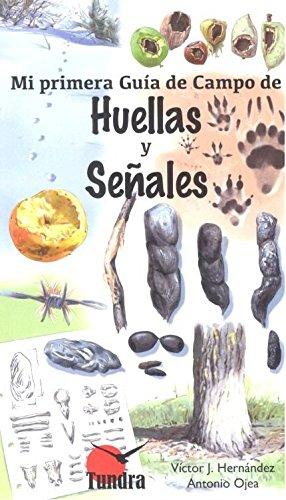 Mi primera guía de campo de huellas y señales por Victor J. Hernández
