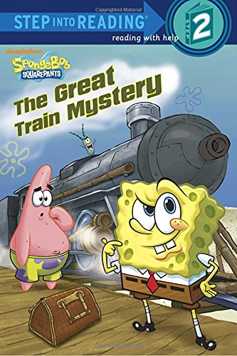 The Great Train Mystery (Spongebob Squarepants. Step into Reading)