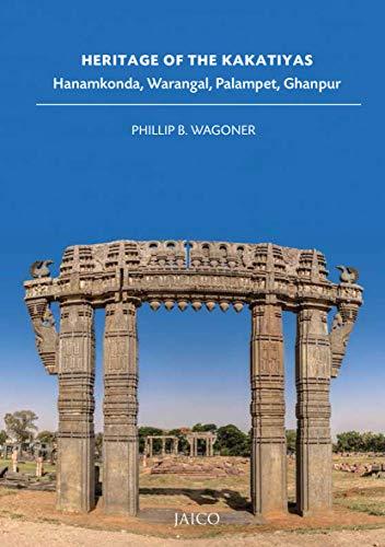 Heritage of the Kakatiyas: Hanamkonda, Warangal, Palampet, Ghanpur