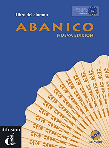 Abanico Nueva edición - Libro del alumno + CD: Nueva Edicion / New Edition (Ele - Texto Español)