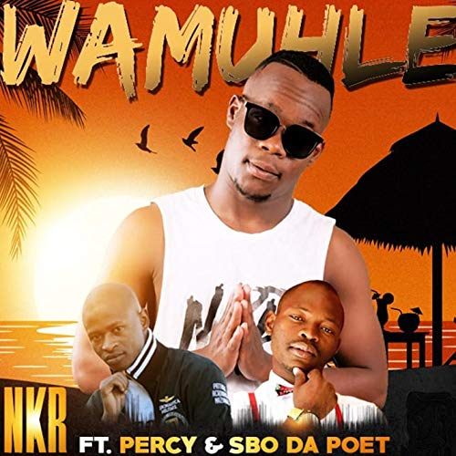 Wamuhle (feat. Percy & Sbo Da Poet) (Original Version)