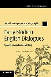 Early Modern English Dialogues: Spoken Interaction As Writing (Studies in English Language)