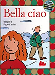 Idea Regalo - Bella ciao. Con CD-ROM