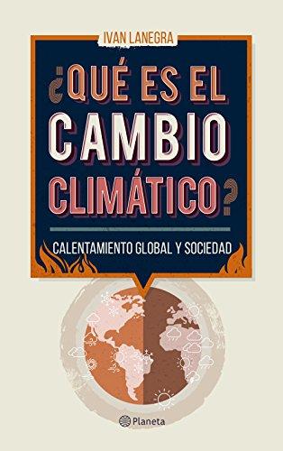 ¿Qué es el cambio climático? (Spanish Edition)