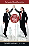 China Love You: The Death of Global Competition