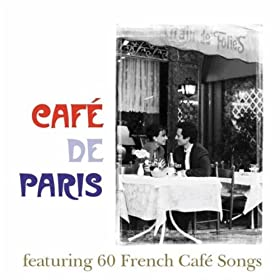 Caf� De Paris - 60 French Caf� Songs