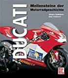 Ducati: Meilensteine der Motorradtechnik