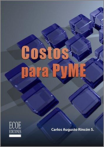 Costos para PyME por Carlos Augusto Rincón Soto