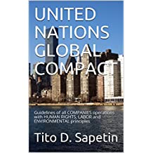 """UNITED NATIONS GLOBAL COMPACT : Guidelines of all COMPANIES operations with HUMAN RIGHTS, LABOR and ENVIRONMENTAL principles (""""10+3 MDGCBook"""" Book 153)"""