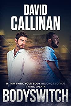 Bodyswitch: (multi-racial, split personality thriller) by [Callinan, David]