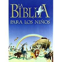 La Biblia para los niños (La Biblia y los niños)