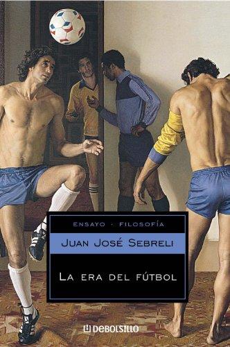La era del fútbol por Juan José Sebreli
