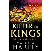 Killer of Kings (The Bernicia Chronicles Book 4)