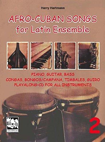 Afro-Cuban Songs for Latin Ensemble, Band 2: Die Stimmen für Piano, Gitarre, Bass, Congas, Bongos /Campana, Timbales, Güiro