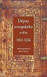 D?jiny evropského sv?ta 1453-1576 (2008)
