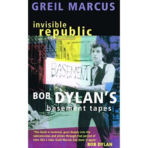 Invisible Republic: Bob Dylan's Basement