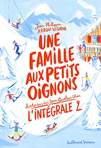 Histoires des Jean-Quelque-Chose : Une famille aux petits oignons : L'intégrale 2