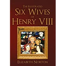 The Illustrated Six Wives of Henry VIII (Illustrated Introduction)