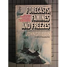 Forecasts, Famines and Freezes