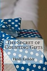 The Secret of Counting Gifts by Heidi Kreider Kreide (2012-06-28)