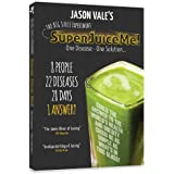 Jason Vale's Super Juice Me! Documentary