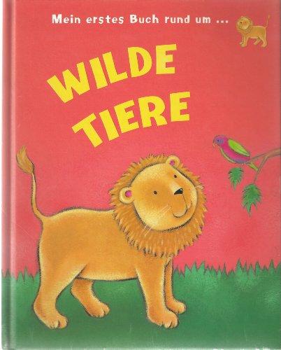 Mein erstes Buch um ... Wilde Tiere (Henley Tier)