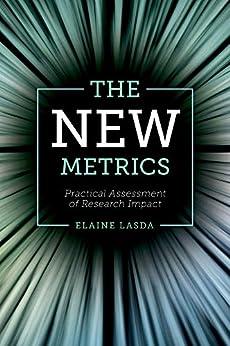 Descarga gratuita The New Metrics: Practical Assessment of Research Impact PDF