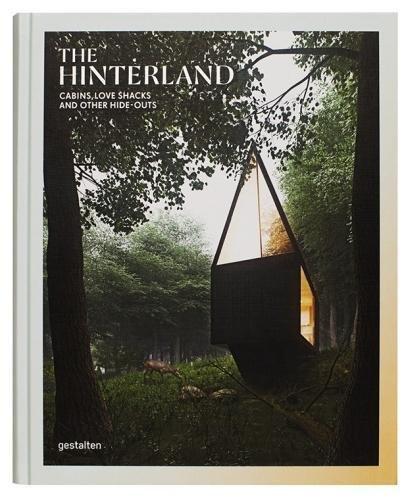 Buchseite und Rezensionen zu 'The Hinterland: Cabins, Love Shacks and Other Hide-Outs' von Gestalten