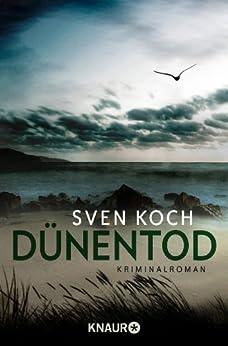 Dünentod: Kriminalroman (Ein Fall für Femke Folkmer und Tjark Wolf) von [Koch, Sven]