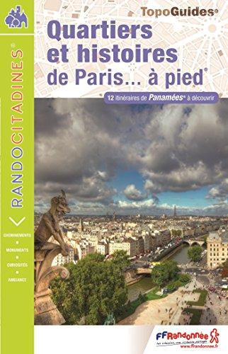 Quartiers et histoires de Paris... à pied