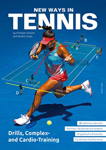 New Ways in Tennis: Drills, Complex- and Cardio-Training (English Edition)