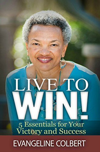 Live to Win!: 5 Essentials for Your Victory and Success (English Edition)