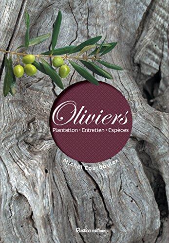 Oliviers : Plantation - Entretiens - Espèces par Michel Courboulex