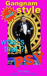 Psy Gangnam Style, what's that ? (English Edition)