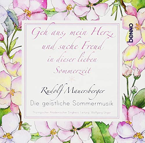 CD »Geh aus, mein Herz, und suche Freud in dieser lieben Sommerzeit«: Die geistliche Sommermusik